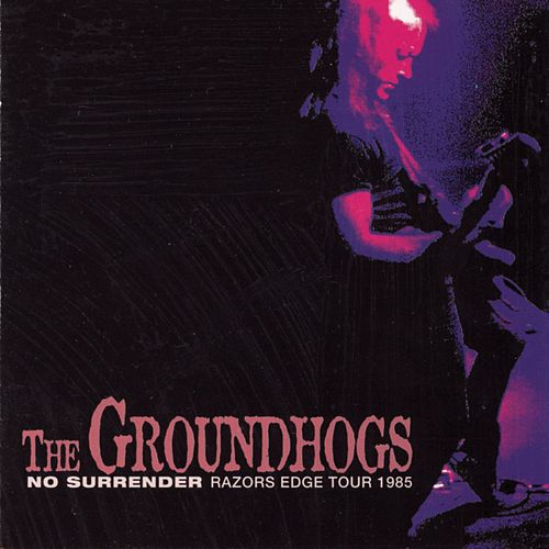 No Surrender - Razors Edge Tour 1985 by The Groundhogs