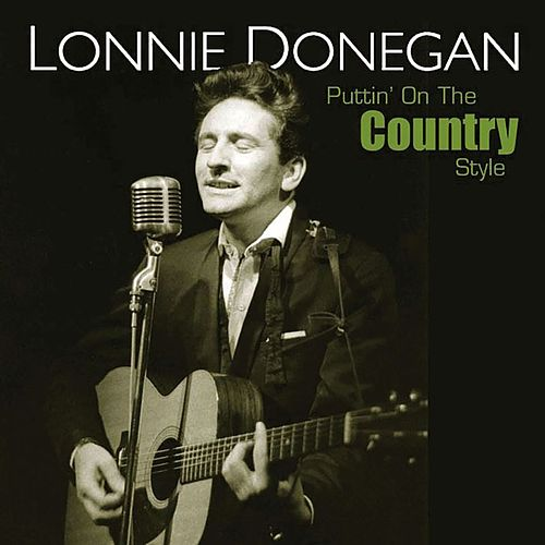 Play & Download Puttin' On the Country Style by Lonnie Donegan | Napster
