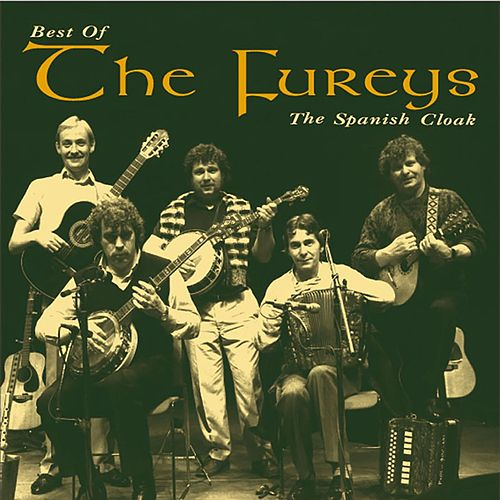 Play & Download The Spanish Cloak: The Best of the Fureys by Fureys | Napster