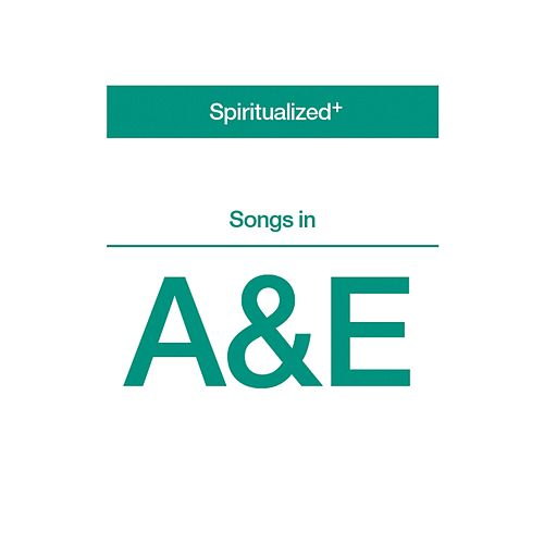 Songs In A&E by Spiritualized