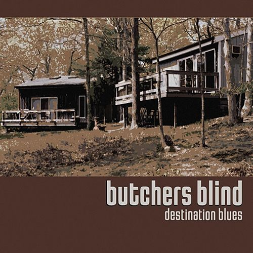 Play & Download Destination Blues by Butchers Blind | Napster
