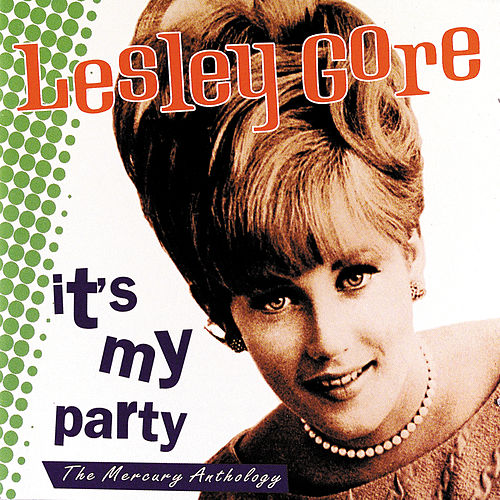 It's My Party: The Mercury Anthology by Lesley Gore