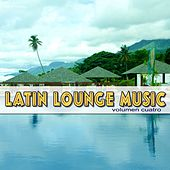 Play & Download Latin Lounge Music, Vol. 4 by Various Artists | Napster