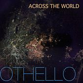Play & Download Across the World by Othello | Napster