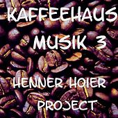 Kaffeehaus Musik 3 by Various Artists