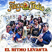El Ritmo Levanta by Fuego Indio