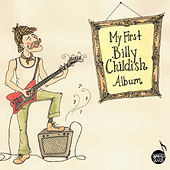 My First Billy Childish Album by Various Artists