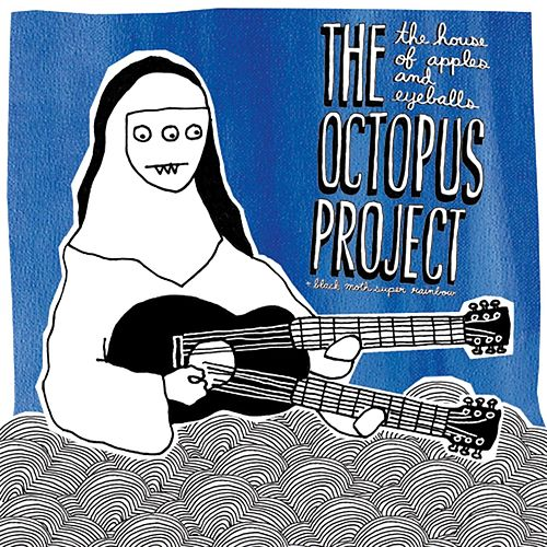 Play & Download The House Of Apples & Eyeballs by The Octopus Project | Napster