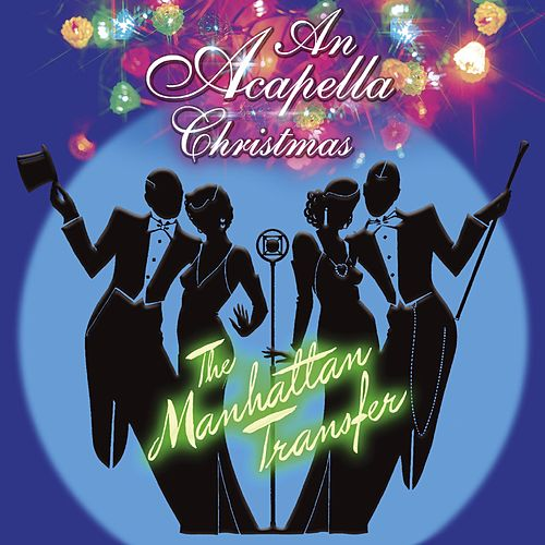 An Acapella Christmas by The Manhattan Transfer