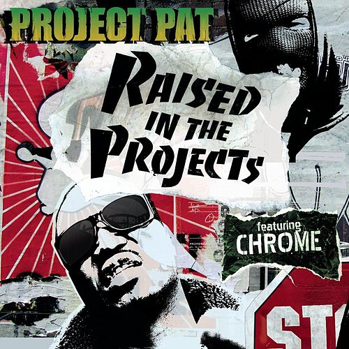 Play & Download Raised In The Projects (Explicit Version) by Project Pat | Napster