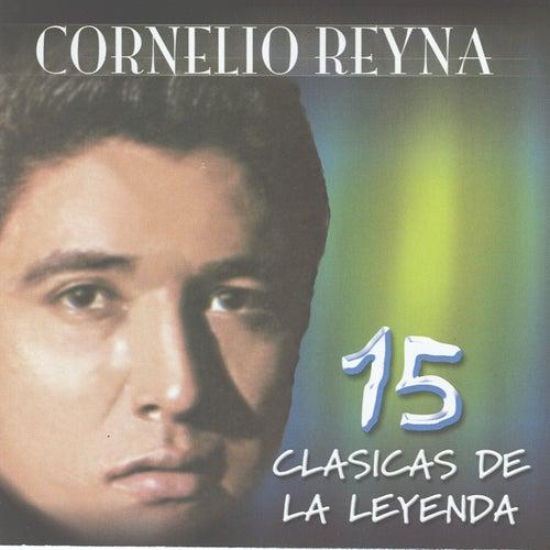 15 Clasicas de la Leyenda by Cornelio Reyna