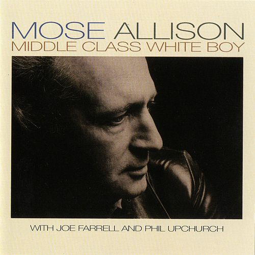 Play & Download Middle Class White Boy by Mose Allison | Napster