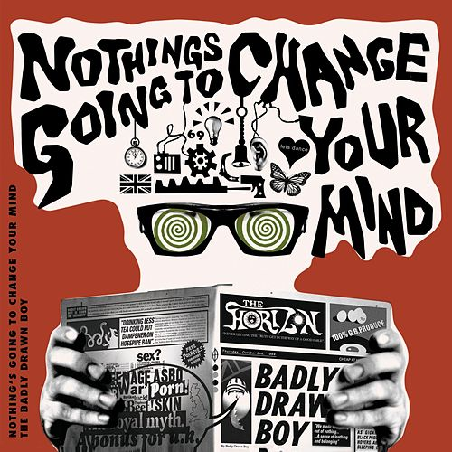 Nothing's Gonna Change Your Mind by Badly Drawn Boy
