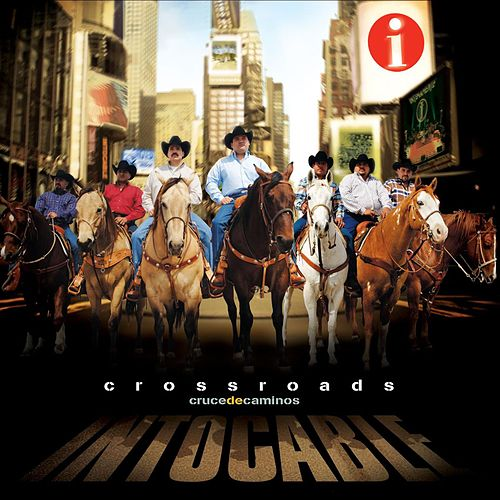 Play & Download Crossroads- Cruce De Caminos by Intocable | Napster