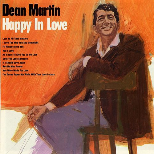Play & Download Happy In Love by Dean Martin | Napster