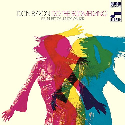 Do the Boomerang: The Music of Junior Walker by Don Byron