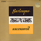Play & Download Burlesque Uncensored by Various Artists | Napster