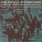 We Shall Overcome: Songs Of The Freedom Riders And The Sit-Ins by The Montgomery Gospel Trio