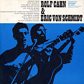 Play & Download Rolf Cahn And Eric Von Schmidt by Eric von Schmidt | Napster