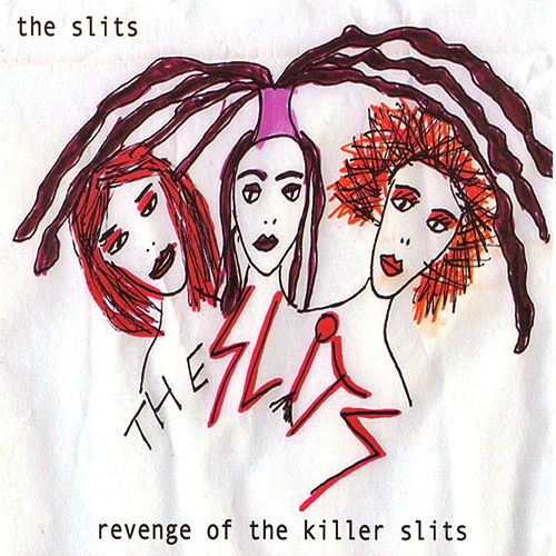 Play & Download Revenge Of The Killer Slits by The Slits | Napster
