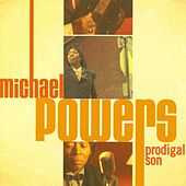 Prodigal Son by Michael Powers