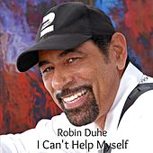 Play & Download I Can't Help Myself by Robin Duhe | Napster