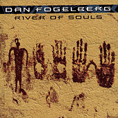 River Of Souls by Dan Fogelberg