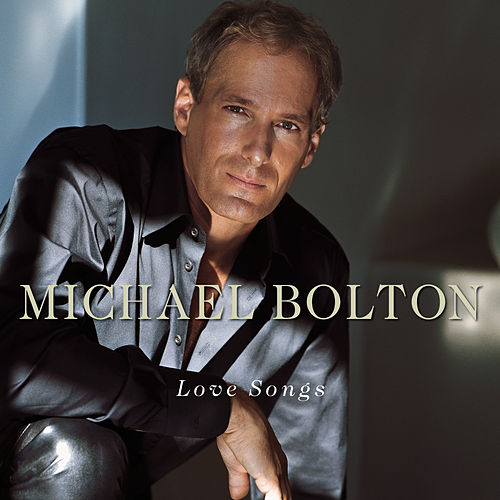 Love Songs by Michael Bolton