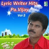 Lyric Writer Hits - Pa.Vijay, Vol.3 by Various Artists