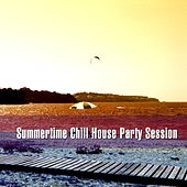 Play & Download Summertime Chill House Party Session by Various Artists | Napster