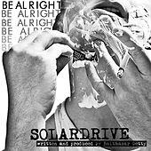 Play & Download Be Alright by Solardrive | Napster