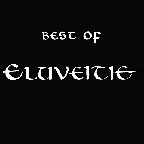 Play & Download Best Of by Eluveitie | Napster