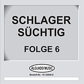 Play & Download Schlager Süchtig Folge 6 by Various Artists | Napster