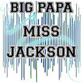 Miss Jackson - Tribute to Panic At The Disco and Lolo di Big Papa