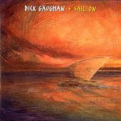 Play & Download Sail On by Dick Gaughan | Napster