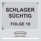 Schlager Süchtig Folge 10 by Various Artists