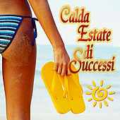 Play & Download Calda estate di successi by Various Artists | Napster