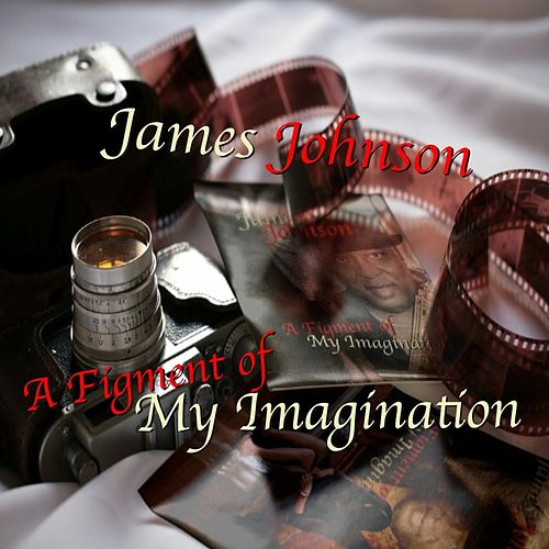 A Figment of My Imagination by James Johnson