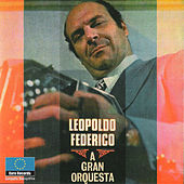 Play & Download A Gran Orquesta by Leopoldo Federico | Napster