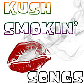 Play & Download Kush Smokin' Songs by Various Artists | Napster
