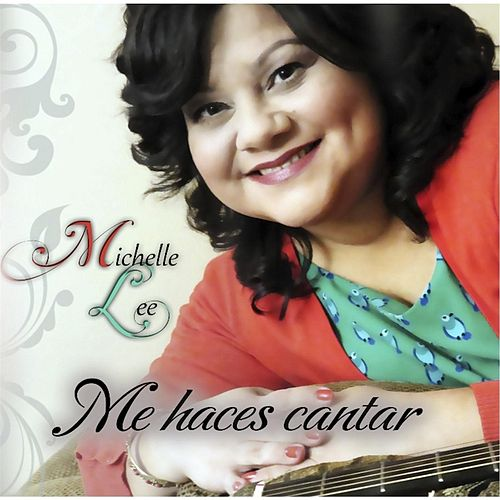 Play & Download Me Haces Cantar by Michelle Lee | Napster
