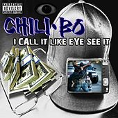 I Call It Like Eye See It by Chili-Bo