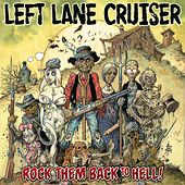 Play & Download Rock Them Back to Hell by Left Lane Cruiser | Napster
