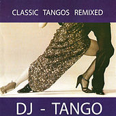 Play & Download Classic Tangos Remixed by Various Artists | Napster