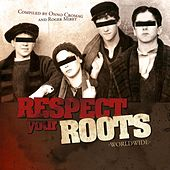 Respect Your Roots Worldwide by Various Artists