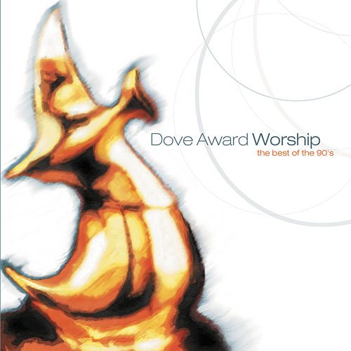Dove Award Worship: Best Of The '90s by Various Artists
