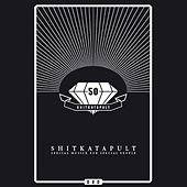 Play & Download Shitkatapult - 50 by Various Artists | Napster