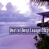 Play & Download Best of Deep Lounge 2013 by Various Artists | Napster