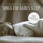 The Best Collection of Songs for Babies Sleep by Various Artists