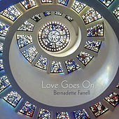 Play & Download Love Goes On by Bernadette Farrell | Napster